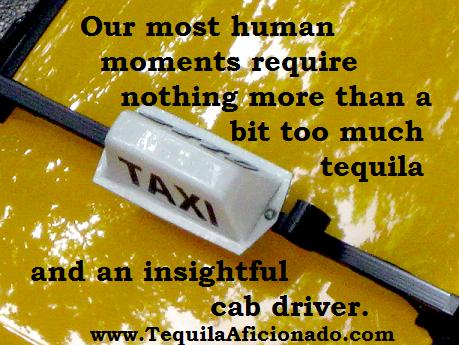 human moments, cab driver, tequila, taxi driver