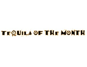 tequila of the month