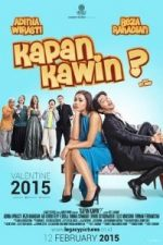 Nonton Film When Will You Get Married? / Kapan Kawin (2015) Subtitle Indonesia Streaming Movie Download
