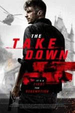 Nonton Film The Take Down (2017) Subtitle Indonesia Streaming Movie Download