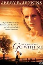 Nonton Film Though None Go With Me (2006) Subtitle Indonesia Streaming Movie Download