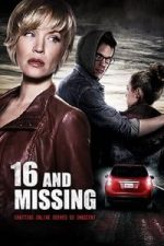 Nonton Film 16 And Missing (2015) Subtitle Indonesia Streaming Movie Download