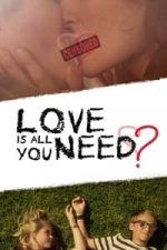 Nonton Film Love Is All You Need? (2016) Subtitle Indonesia Streaming Movie Download