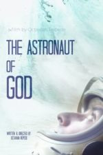 Nonton Film The Astronaut of God (2020) Subtitle Indonesia Streaming Movie Download