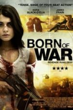 Nonton Film Born of War (2014) Subtitle Indonesia Streaming Movie Download