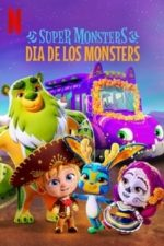 Nonton Film Super Monsters: Dia de los Monsters (2020) Subtitle Indonesia Streaming Movie Download