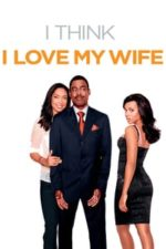 Nonton Film I Think I Love My Wife (2007) Subtitle Indonesia Streaming Movie Download