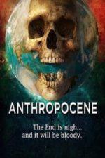 Nonton Film Anthropocene (2020) Subtitle Indonesia Streaming Movie Download