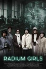 Nonton Film Radium Girls (2018) Subtitle Indonesia Streaming Movie Download