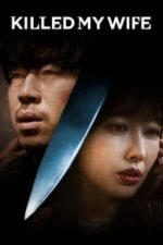 Nonton Film Killed My Wife (2019) Subtitle Indonesia Streaming Movie Download