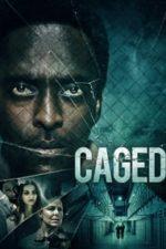 Nonton Film Caged (2021) Subtitle Indonesia Streaming Movie Download
