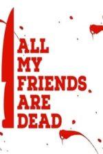 Nonton Film All My Friends Are Dead (2021) Subtitle Indonesia Streaming Movie Download