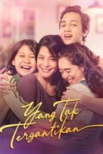Nonton Film Yang Tak Tergantikan (2021) Subtitle Indonesia Streaming Movie Download