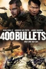 Nonton Film 400 Bullets (2021) Subtitle Indonesia Streaming Movie Download