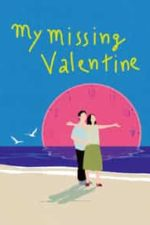 Nonton Film My Missing Valentine (2020) Subtitle Indonesia Streaming Movie Download