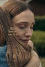 Nonton Film Like a House on Fire (2020) Subtitle Indonesia Streaming Movie Download
