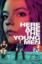 Nonton Film Here Are the Young Men (2021) Subtitle Indonesia Streaming Movie Download
