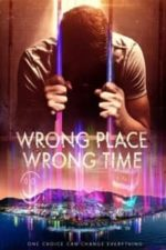 Nonton Film Wrong Place Wrong Time (2021) Subtitle Indonesia Streaming Movie Download