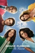 Nonton Film The House of Flowers Presents: The Funeral (2019) Subtitle Indonesia Streaming Movie Download