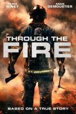 Nonton Film Through the Fire (2018) Subtitle Indonesia Streaming Movie Download
