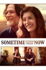 Nonton Film Sometime Other Than Now (2021) Subtitle Indonesia Streaming Movie Download