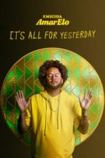 Nonton Film Emicida: AmarElo – It's All for Yesterday (2020) Subtitle Indonesia Streaming Movie Download
