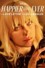 Nonton Film Happier Than Ever: A Love Letter to Los Angeles (2021) Subtitle Indonesia Streaming Movie Download