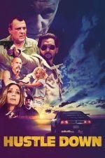 Nonton Film Hustle Down (2021) Subtitle Indonesia Streaming Movie Download