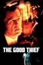 Nonton Film The Good Thief (2003) Subtitle Indonesia Streaming Movie Download