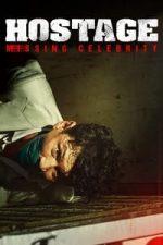 Nonton Film Hostage: Missing Celebrity (2021) Subtitle Indonesia Streaming Movie Download