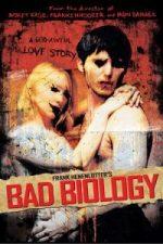 Nonton Film Bad Biology (2008) Subtitle Indonesia Streaming Movie Download
