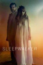 Nonton Film Sleepwalker (2017) Subtitle Indonesia Streaming Movie Download