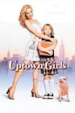 Nonton Film Uptown Girls (2003) Subtitle Indonesia Streaming Movie Download