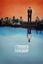 Nonton Film A Crooked Somebody (2018) Subtitle Indonesia Streaming Movie Download