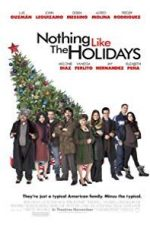 Nonton Film Nothing Like The Holidays (2008) Subtitle Indonesia Streaming Movie Download