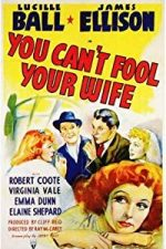 Nonton Film You Can't Fool Your Wife (1940) Subtitle Indonesia Streaming Movie Download