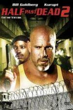Nonton Film Half Past Dead 2 (2007) Subtitle Indonesia Streaming Movie Download