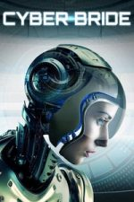 Nonton Film Cyber Bride (2019) Subtitle Indonesia Streaming Movie Download