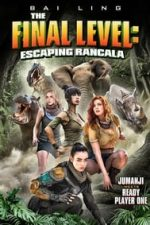 Nonton Film The Final Level: Escaping Rancala (2019) Subtitle Indonesia Streaming Movie Download