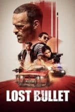 Nonton Film Lost Bullet (2020) Subtitle Indonesia Streaming Movie Download