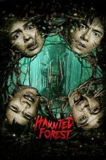 Nonton Film Haunted Forest (2017) Subtitle Indonesia Streaming Movie Download