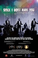 Nonton Film Since I Don't Have You (2013) Subtitle Indonesia Streaming Movie Download