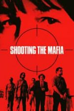 Nonton Film Shooting the Mafia (2019) Subtitle Indonesia Streaming Movie Download