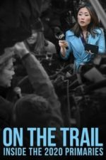 Nonton Film On the Trail: Inside the 2020 Primaries (2020) Subtitle Indonesia Streaming Movie Download