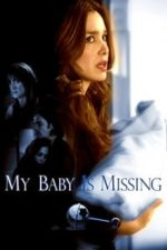 Nonton Film My Baby Is Missing (2007) Subtitle Indonesia Streaming Movie Download