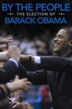 Nonton Film By the People: The Election of Barack Obama (2009) Subtitle Indonesia Streaming Movie Download
