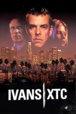 Nonton Film Ivans xtc. (2000) Subtitle Indonesia Streaming Movie Download
