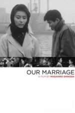 Nonton Film Our Marriage (1962) Subtitle Indonesia Streaming Movie Download