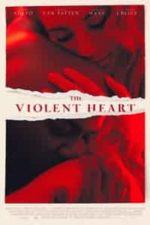 Nonton Film The Violent Heart (2020) Subtitle Indonesia Streaming Movie Download