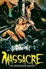 Nonton Film Massacre in Dinosaur Valley (1985) Subtitle Indonesia Streaming Movie Download